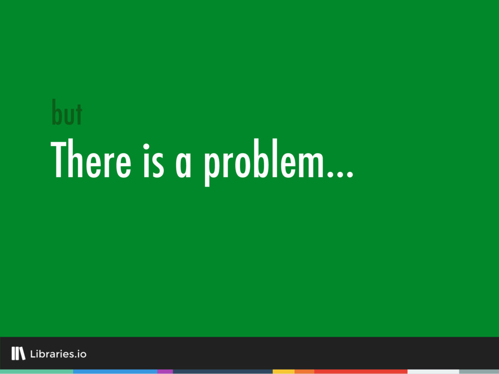 There is a problem… but