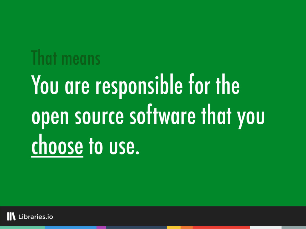 You are responsible for the open source softwar...