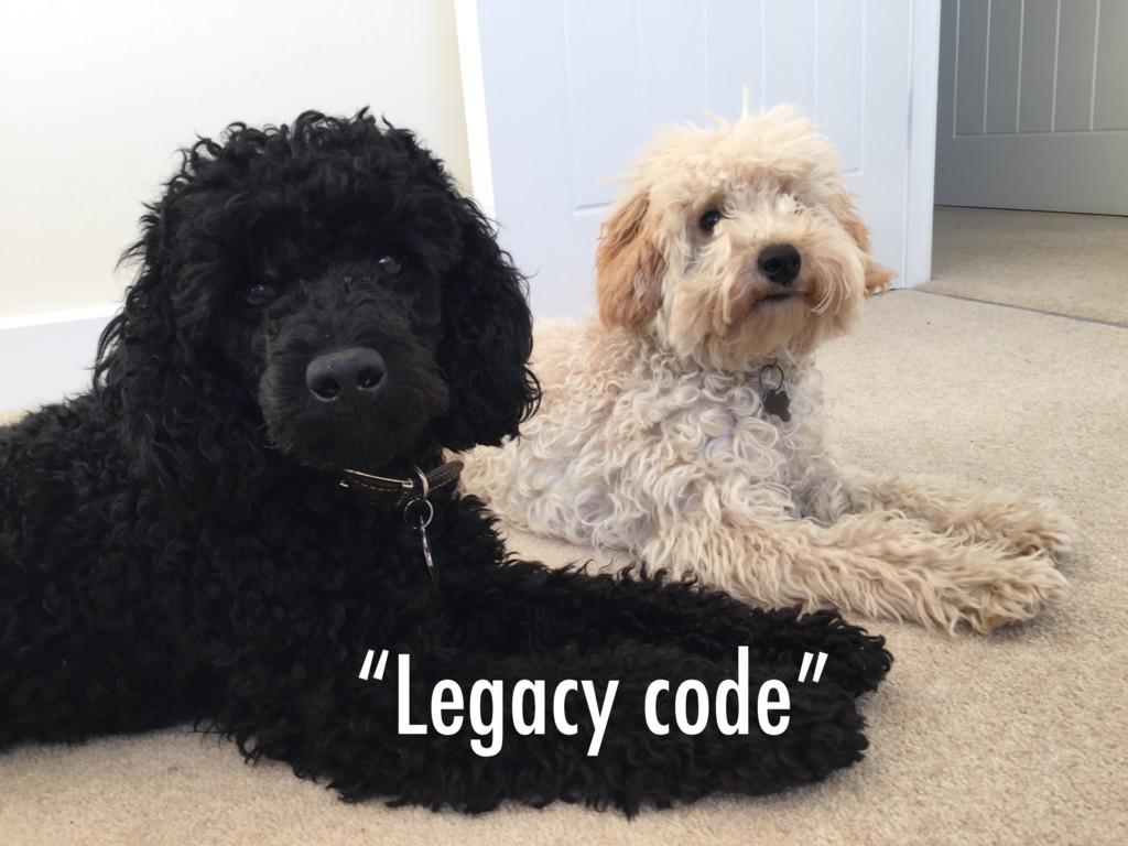 """Legacy code"""