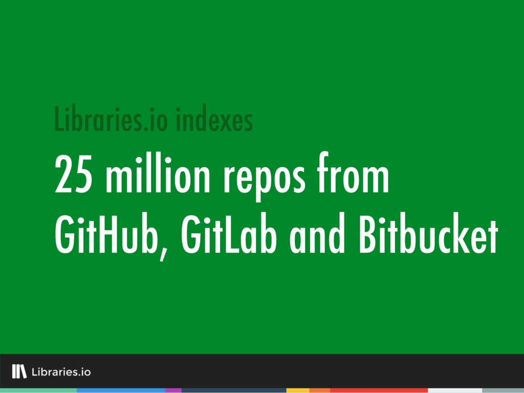 Libraries.io indexes 25 million repos from GitH...