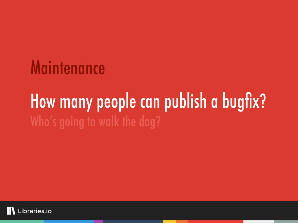 How many people can publish a bugfix? Maintenanc...