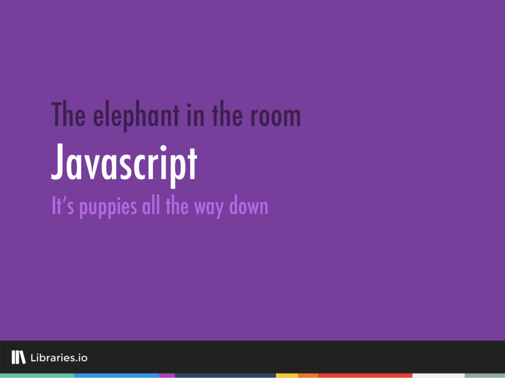Javascript The elephant in the room It's puppie...