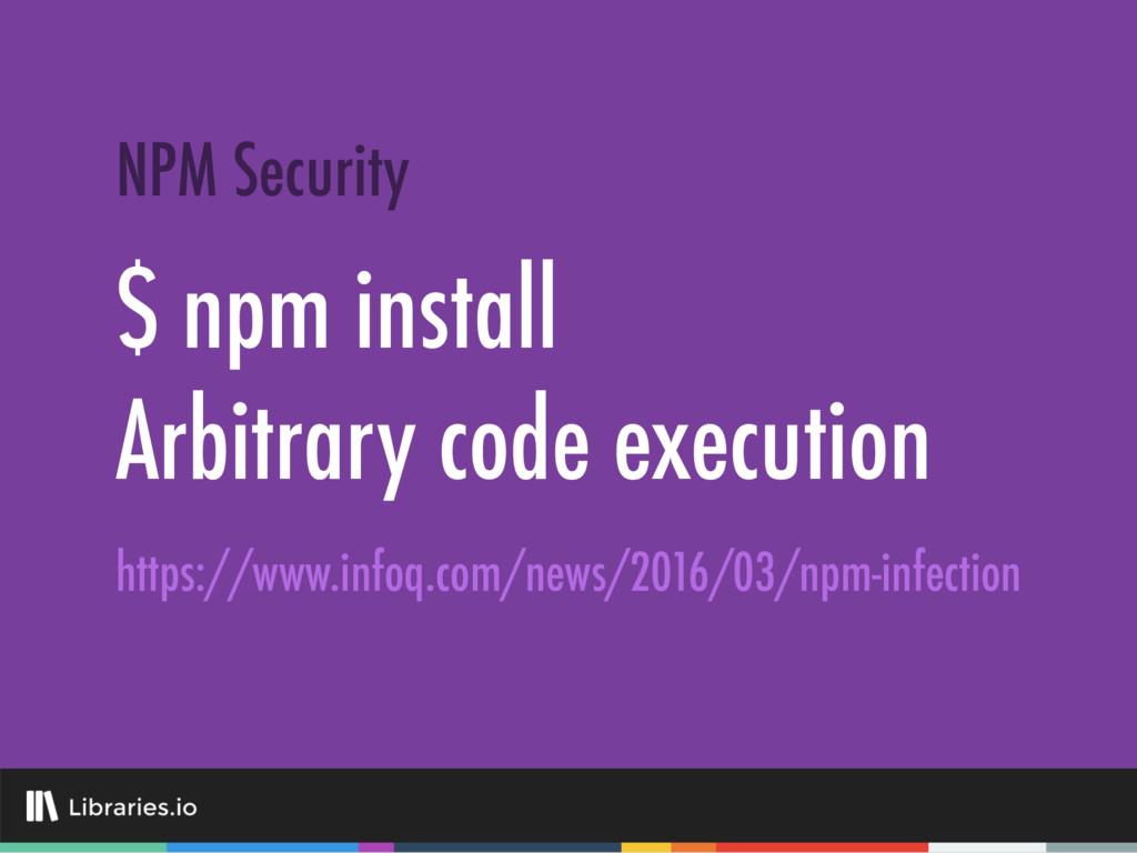 $ npm install Arbitrary code execution NPM Secu...