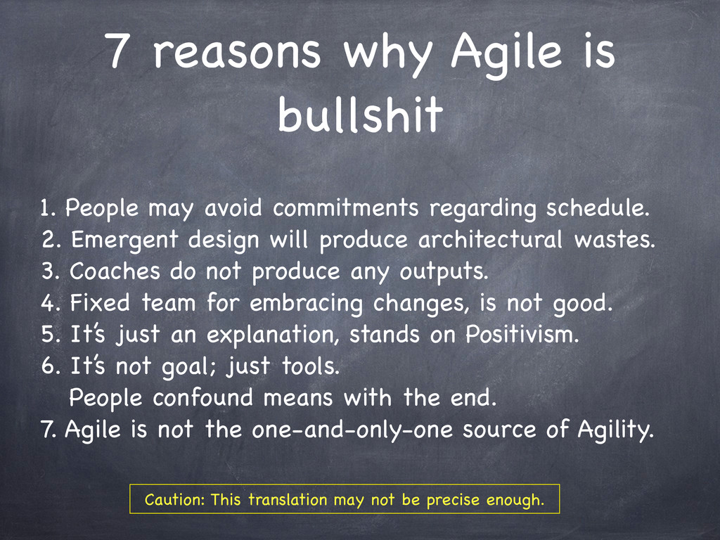 7 reasons why Agile is bullshit 1. People may a...