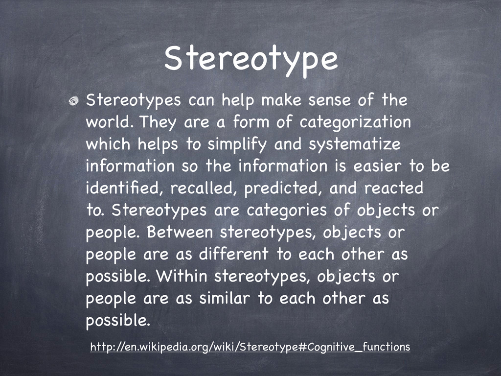 Stereotype Stereotypes can help make sense of t...