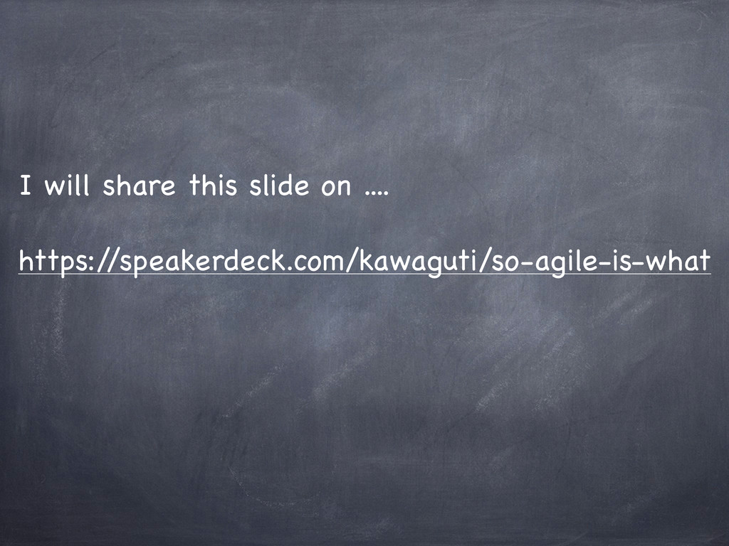 https:/ /speakerdeck.com/kawaguti/so-agile-is-w...
