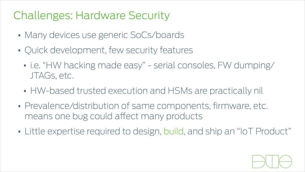 Challenges: Hardware Security • Many devices us...
