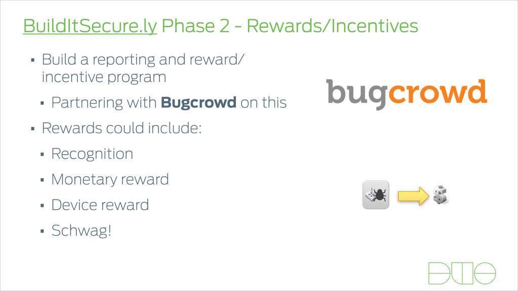 BuildItSecure.ly Phase 2 - Rewards/Incentives •...
