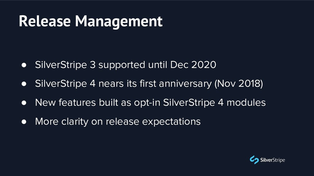 ● SilverStripe 3 supported until Dec 2020 ● Sil...