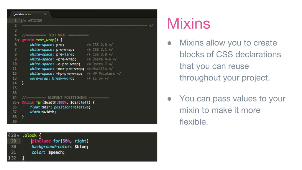 Mixins ● Mixins allow you to create blocks of C...