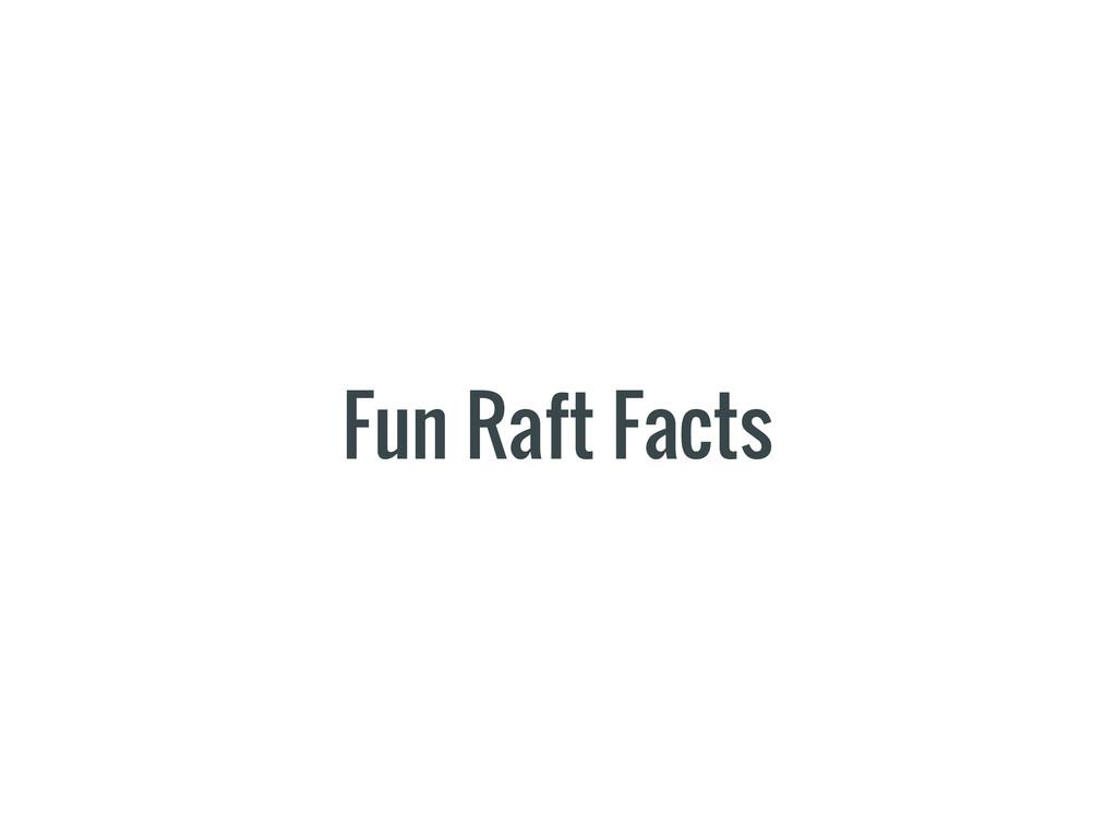 Fun Raft Facts