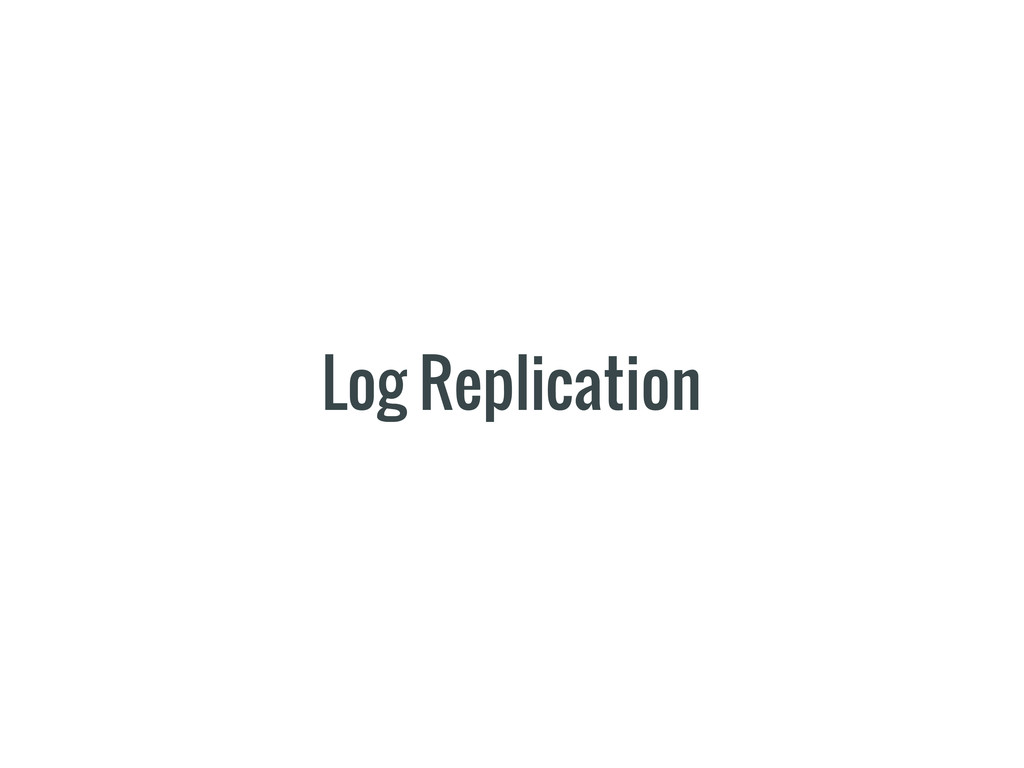 Log Replication