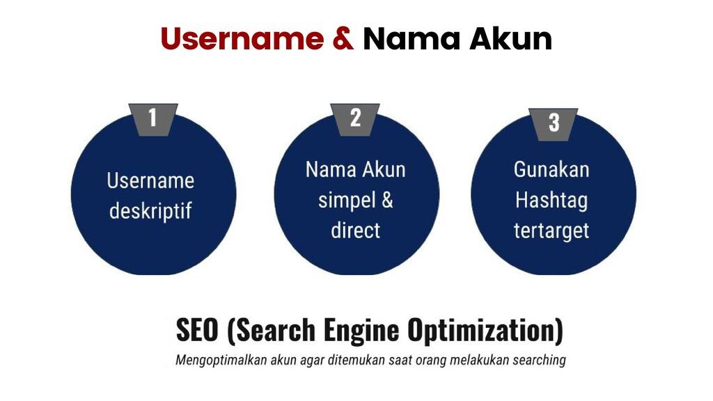 Username & Nama Akun