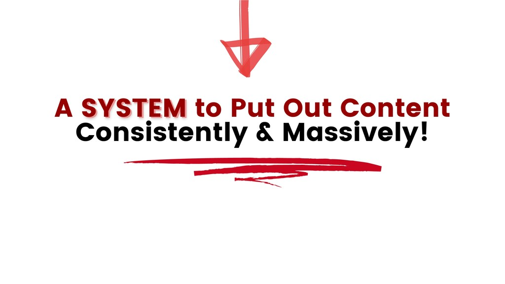 A SYSTEM to Put Out Content Consistently & Mass...