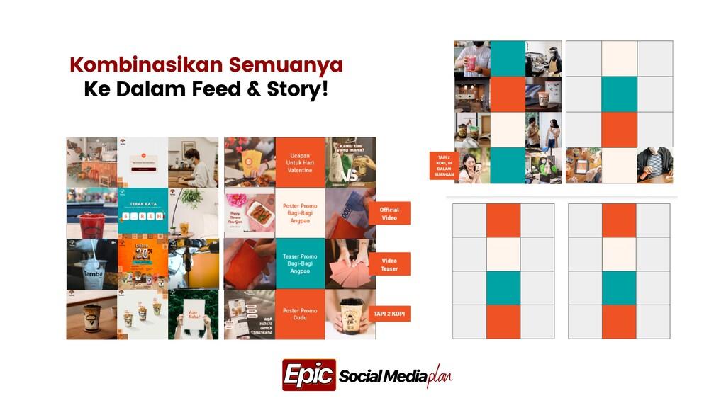 Kombinasikan Semuanya Ke Dalam Feed & Story! pl...