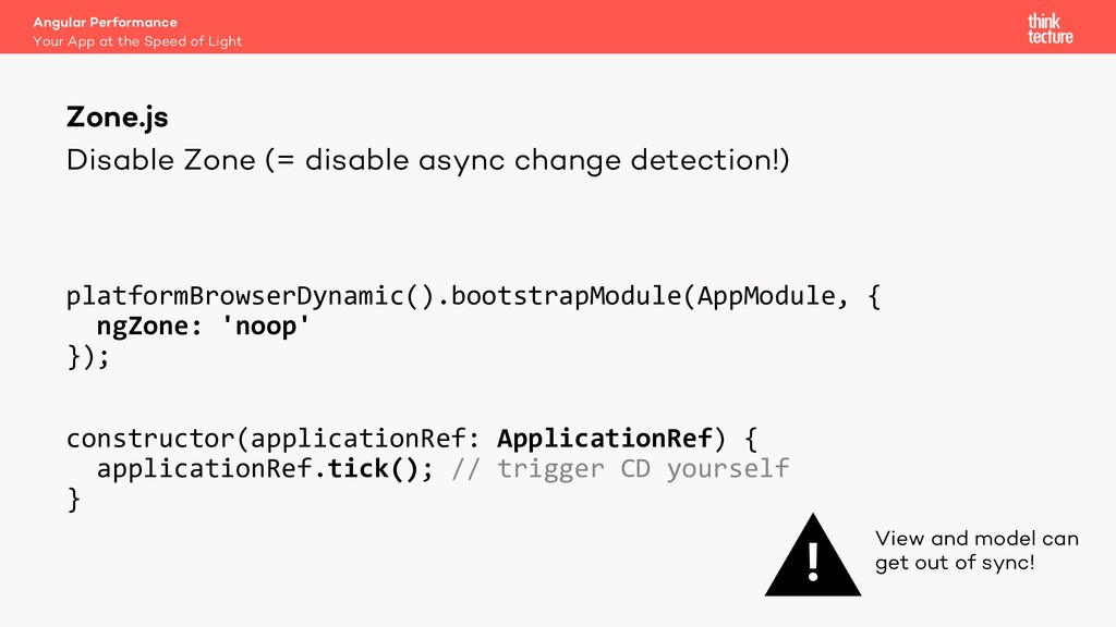 Disable Zone (= disable async change detection!...