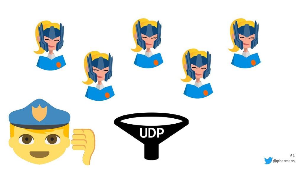 64 @phermens UDP