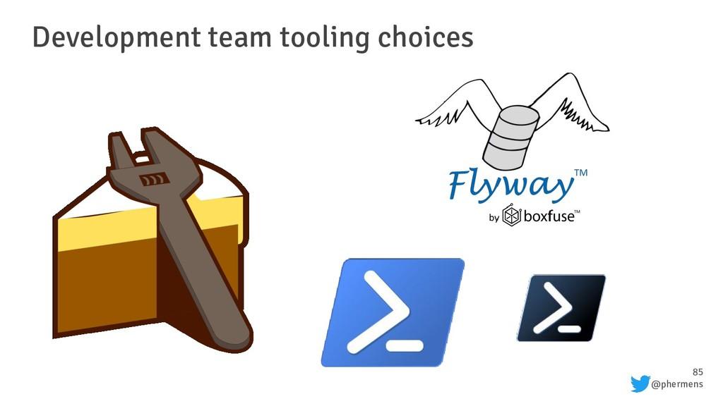 85 @phermens Development team tooling choices