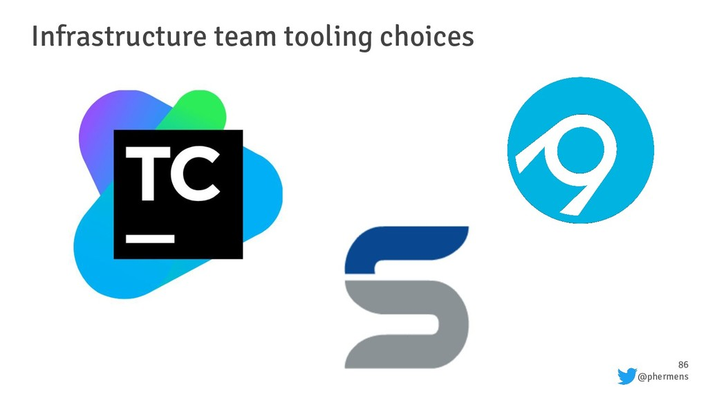 86 @phermens Infrastructure team tooling choices