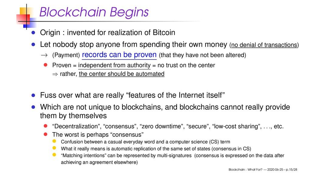 Blockchain Begins Origin : invented for realiza...
