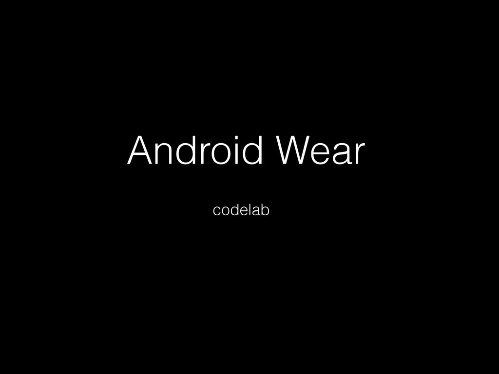 Android Wear codelab