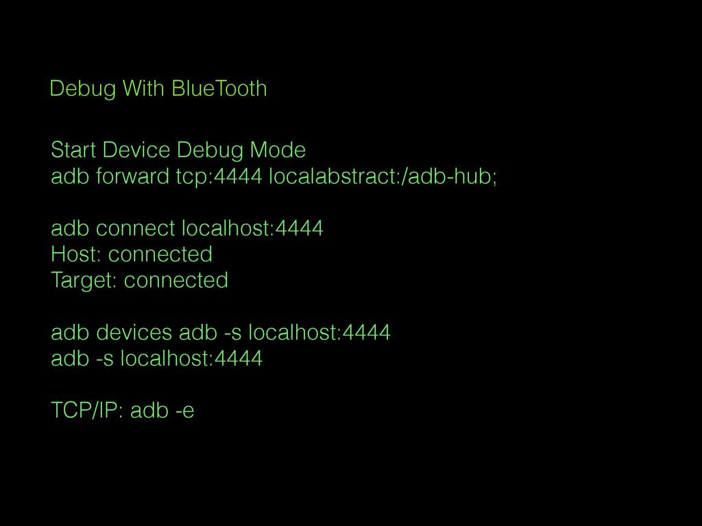 Start Device Debug Mode adb forward tcp:4444 lo...