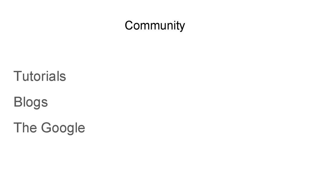 Community Tutorials Blogs The Google