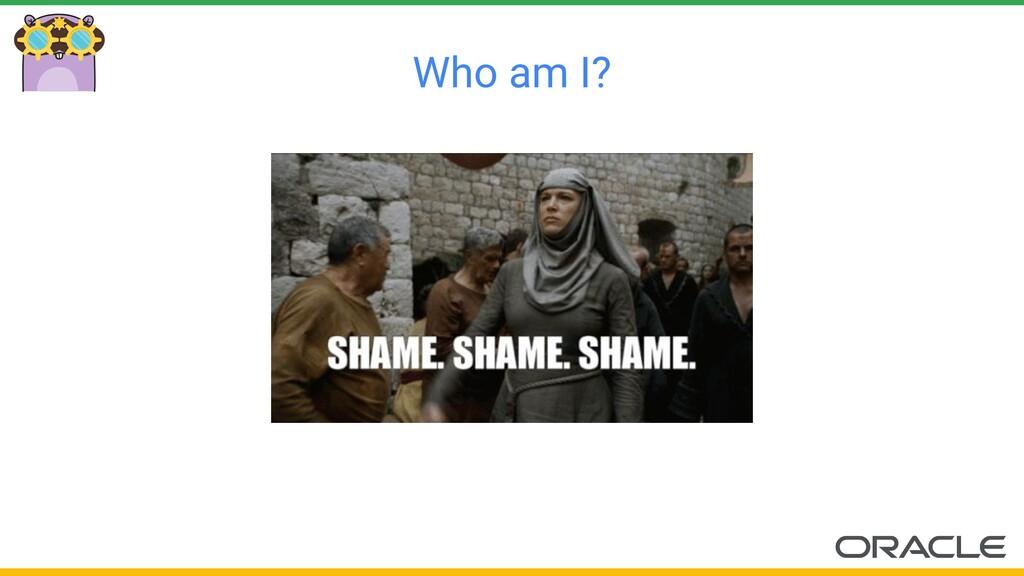 Who am I?