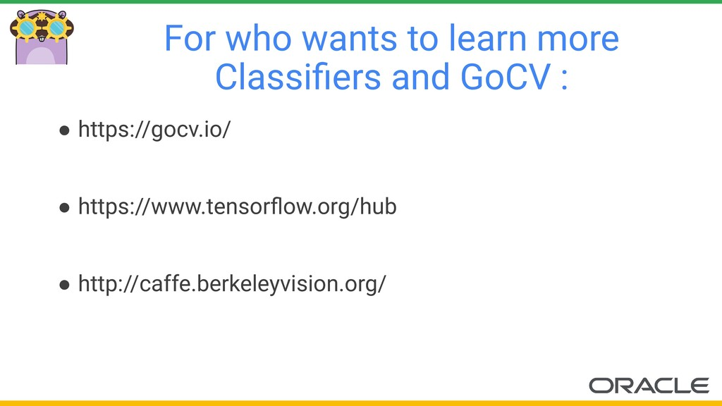 For who wants to learn more Classifiers and GoCV...