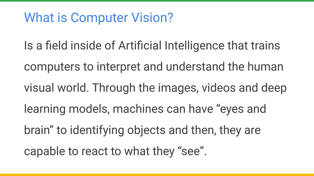 What is Computer Vision? Is a field inside of Ar...