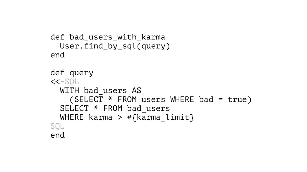 def bad_users_with_karma User.find_by_sql(query...