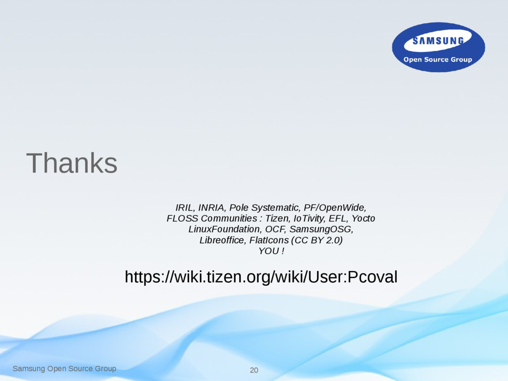 Samsung Open Source Group 20 Thanks IRIL, INRIA...