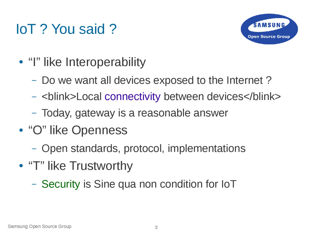 Samsung Open Source Group 3 IoT ? You said ? ● ...