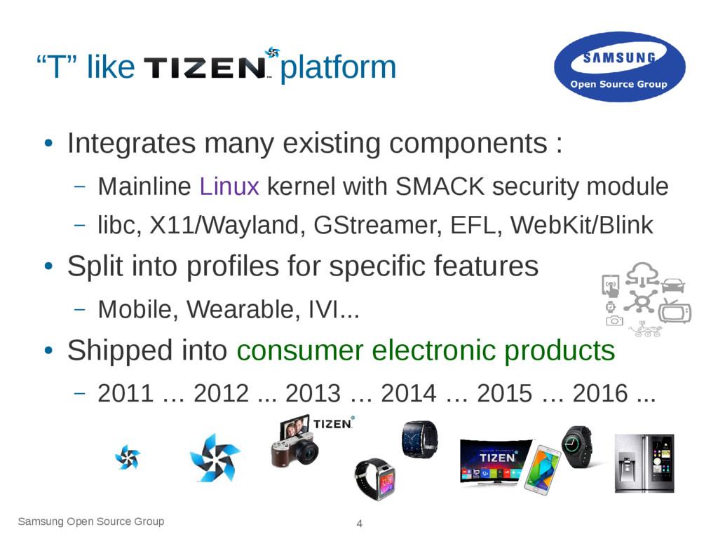 "Samsung Open Source Group 4 ""T"" like platform ●..."