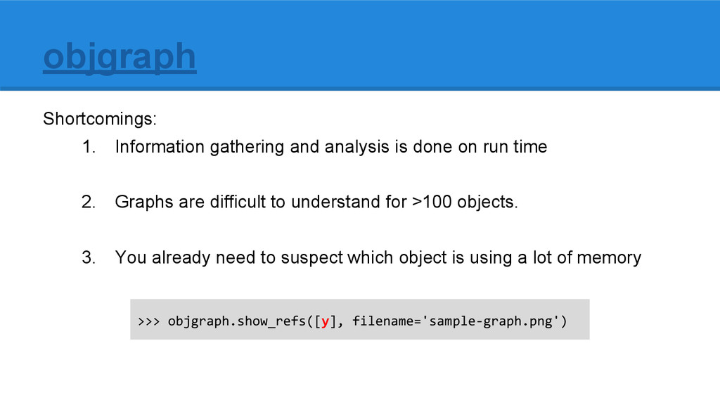 objgraph Shortcomings: 1. Information gathering...