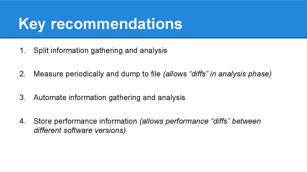 Key recommendations 1. Split information gather...
