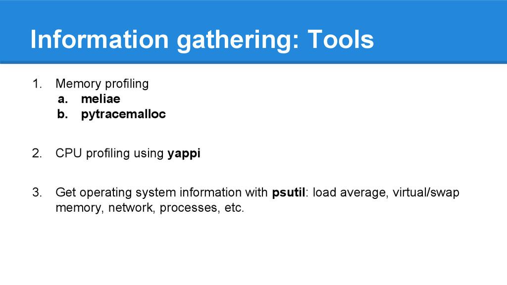 Information gathering: Tools 1. Memory profilin...