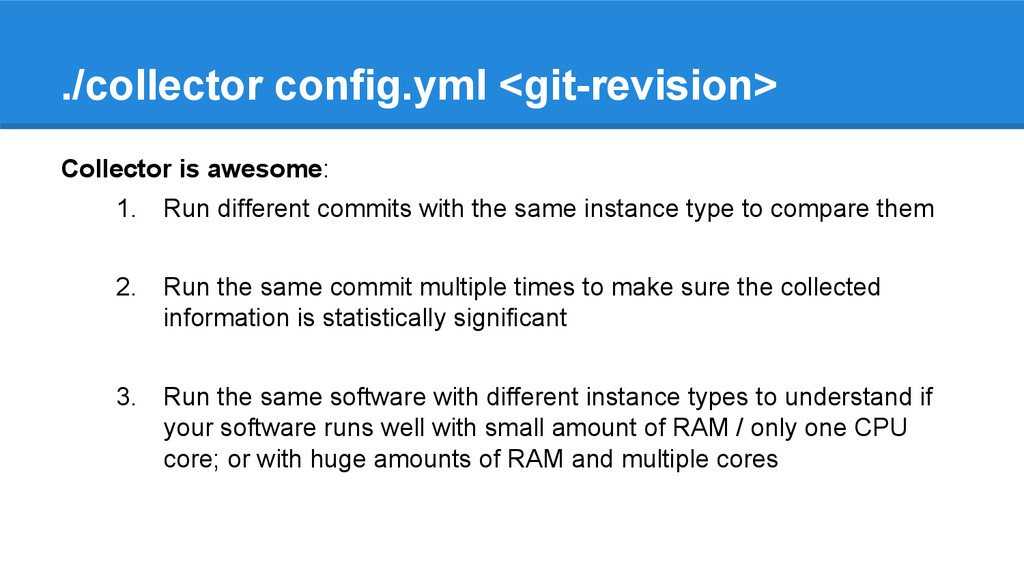 Collector is awesome: 1. Run different commits ...