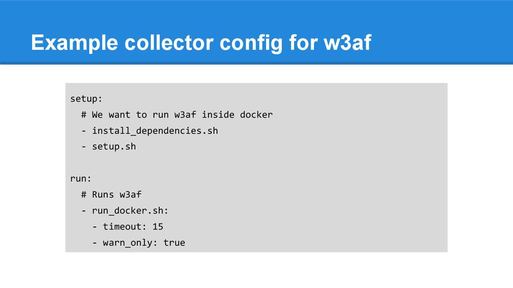 setup: # We want to run w3af inside docker - in...