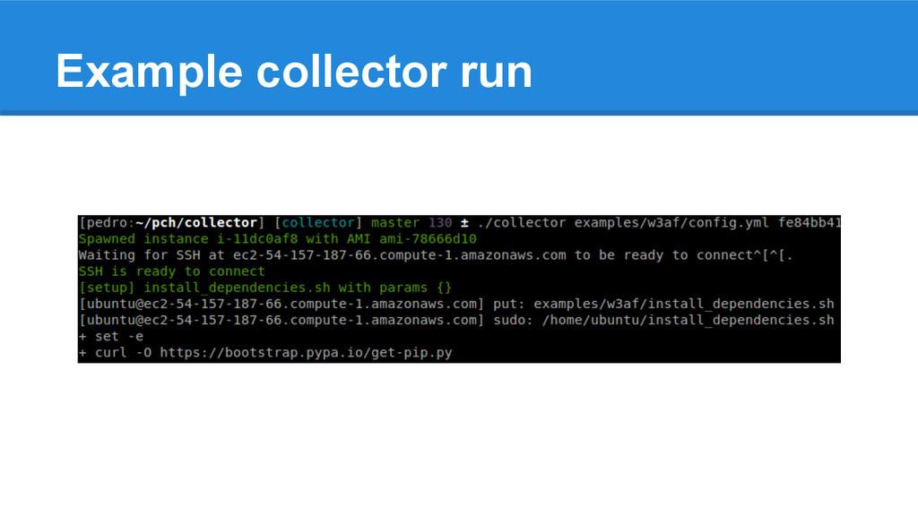 Example collector run