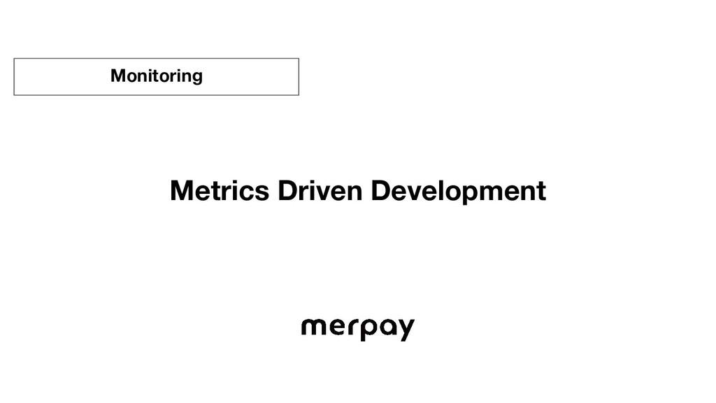 Metrics Driven Development Monitoring