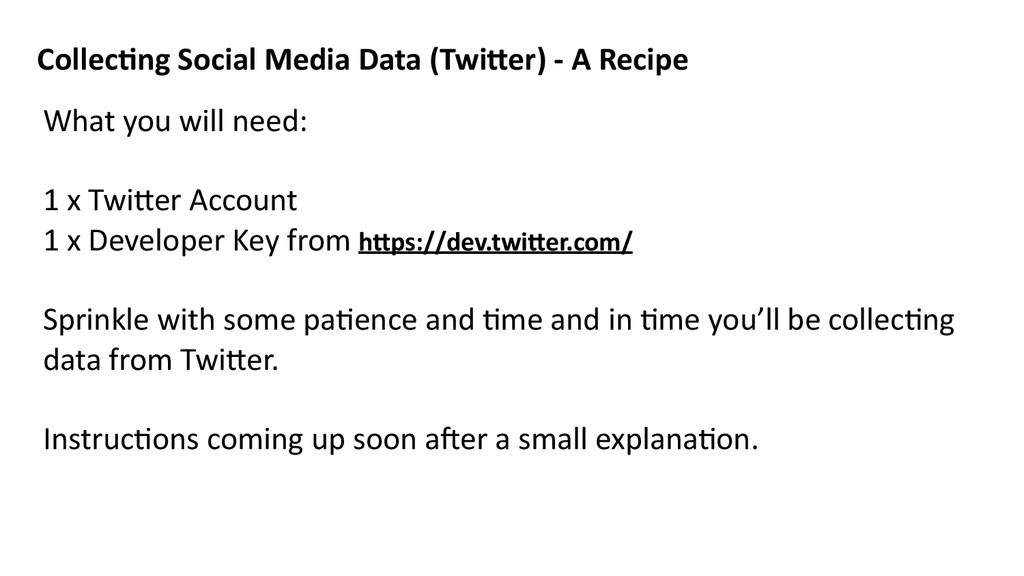 Collec8ng Social Media Data (Twi=er...