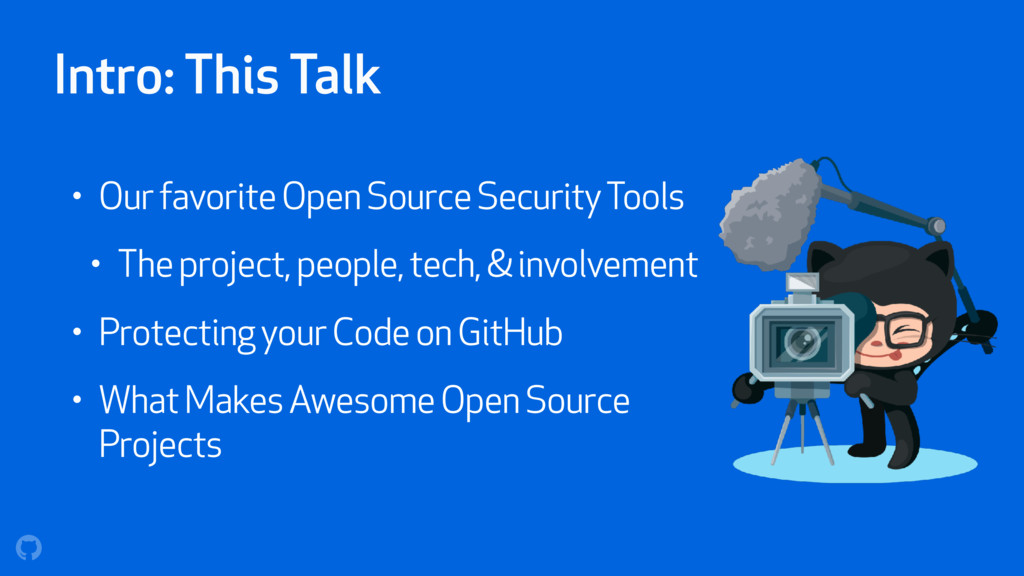 Intro: This Talk • Our favorite Open Source Sec...