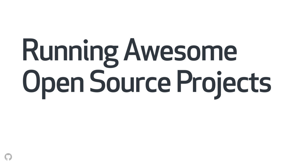 Running Awesome Open Source Projects