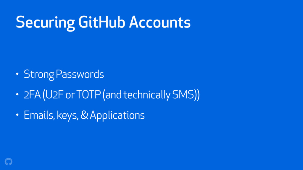 Securing GitHub Accounts • Strong Passwords • 2...