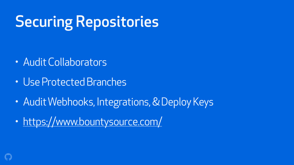 Securing Repositories • Audit Collaborators • U...