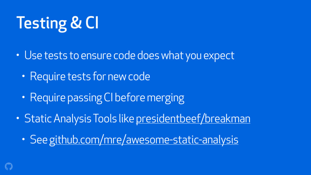 Testing & CI • Use tests to ensure code does wh...