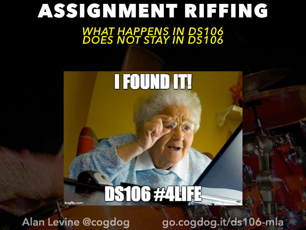 ASSIGNMENT RIFFING WHAT HAPPENS IN DS106 DOES N...
