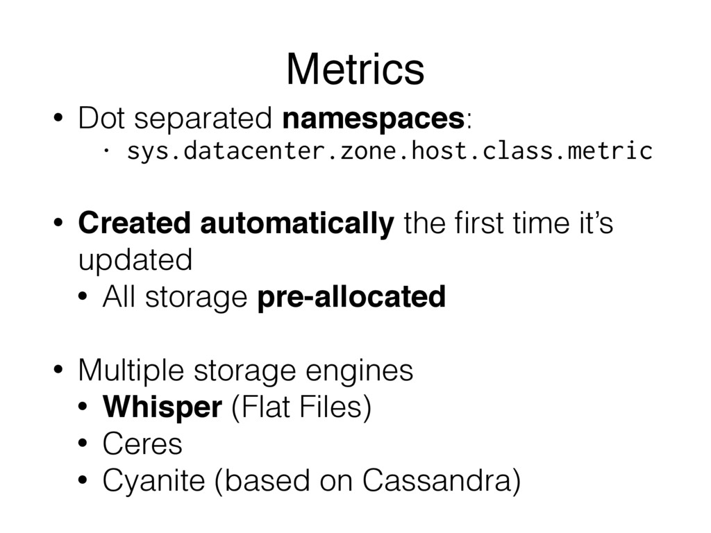 • Dot separated namespaces: • sys.datacenter.zo...