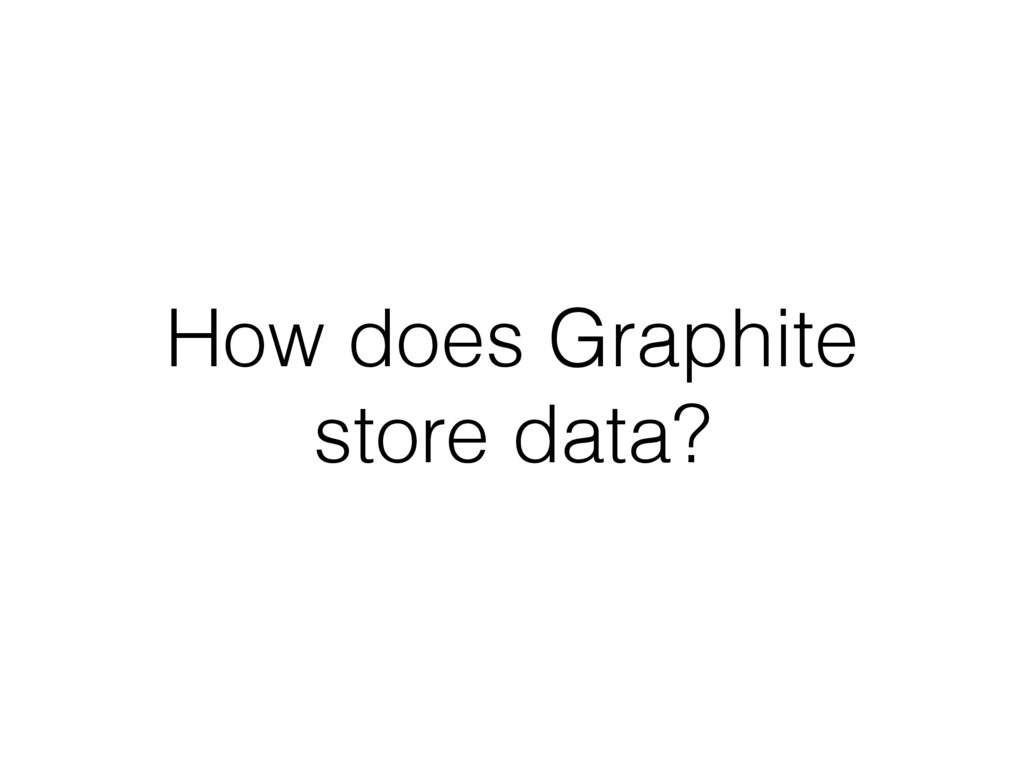 How does Graphite store data?